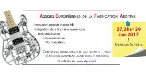 Assises Européennes de la Fabrication Additive 2017
